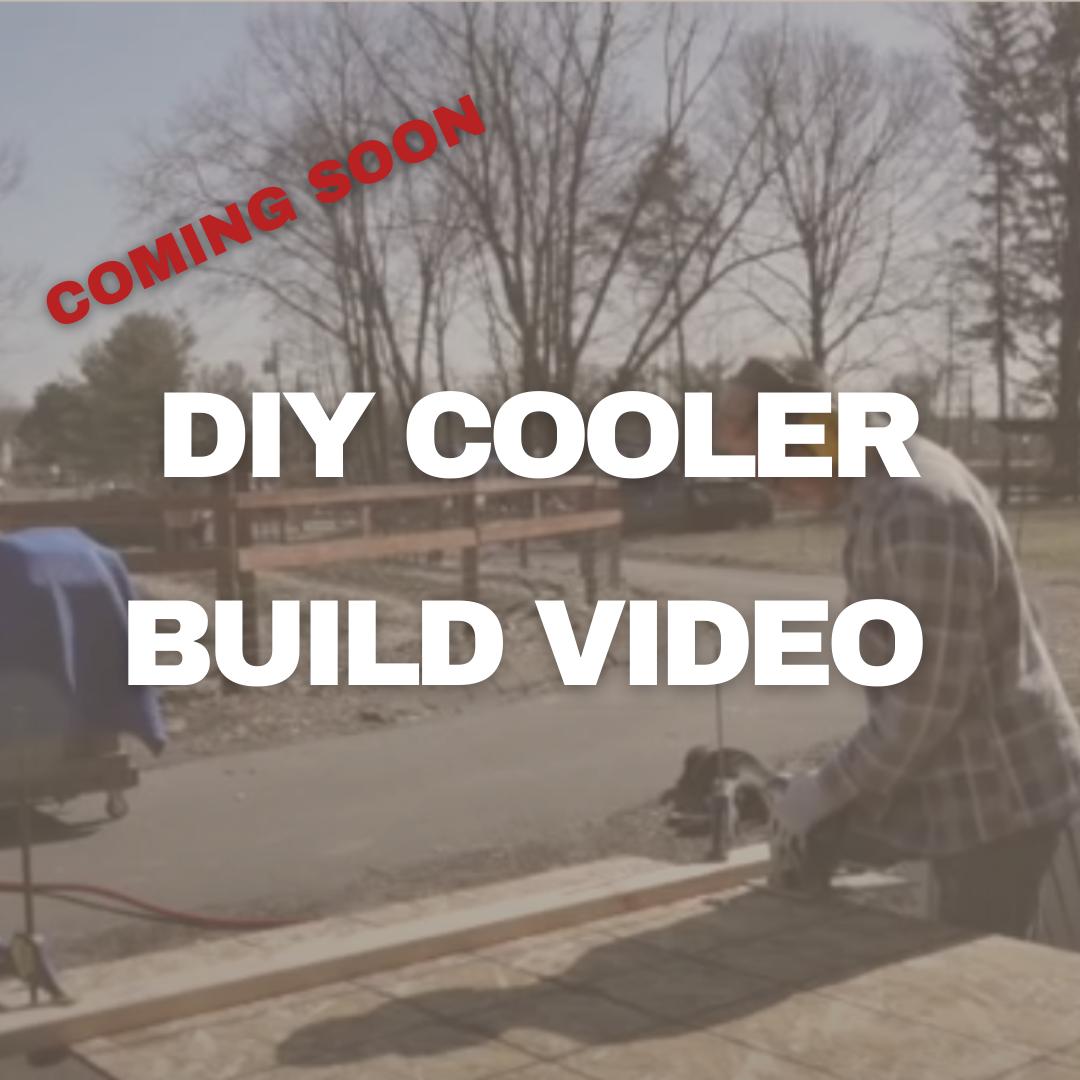 DIY Cooler build video coming soon